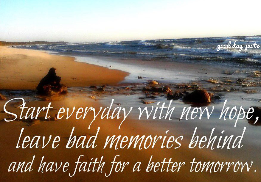 Have Faith In Tomorrow For It Can Bring Better Days: 100 Good Day Quotes With Images For Daily Dose Of Inspiration